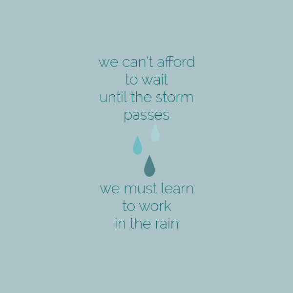 Learn to Work in the Rain | this heart of mine