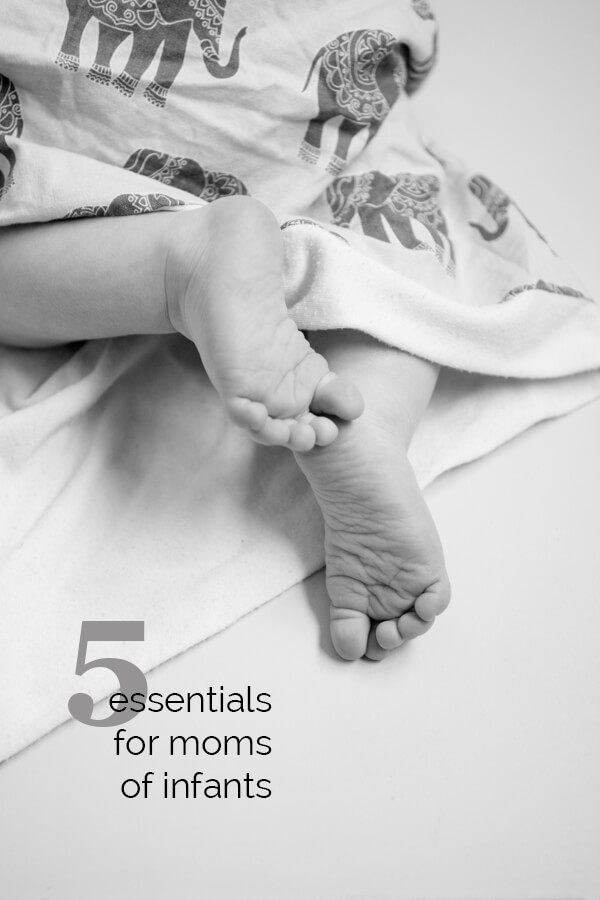 Essentials for Moms of Infants | this heart of mine
